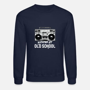 Old School Rap Old School Boombox 80s | Keeping It Old School - Crewneck Sweatshirt