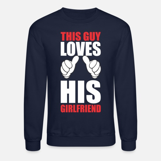 Love Hoodies & Sweatshirts - This Guy LOVES His Girldfriend - Unisex Crewneck Sweatshirt navy