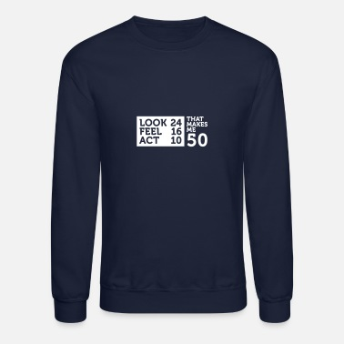Date Of Birth I Am 50 Years Old,But My Heart Is Still Young! - Unisex Crewneck Sweatshirt