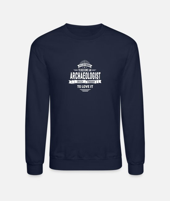 Enough Hoodies & Sweatshirts - Skilled Enough To Become An Archaeologist - Unisex Crewneck Sweatshirt navy