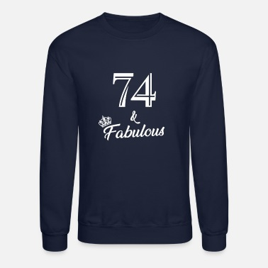 Humor 74 & Fabulous Birthday Party - Unisex Crewneck Sweatshirt