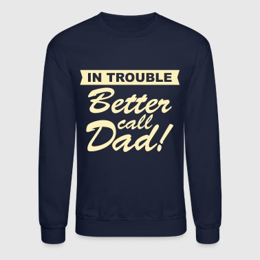 Better Call Dad - Crewneck Sweatshirt