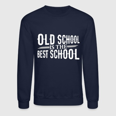 Old School is the Best School - Crewneck Sweatshirt