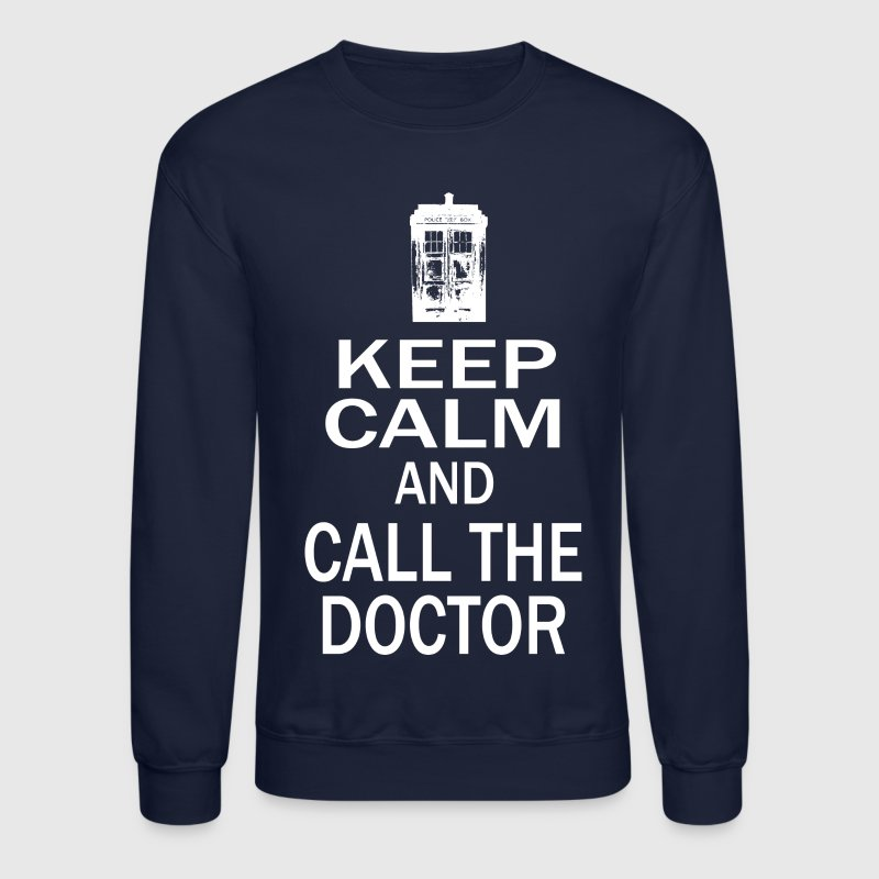 Keep Calm and Call The Doctor - Crewneck Sweatshirt