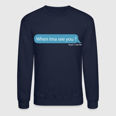 Funny Message - Crewneck Sweatshirt