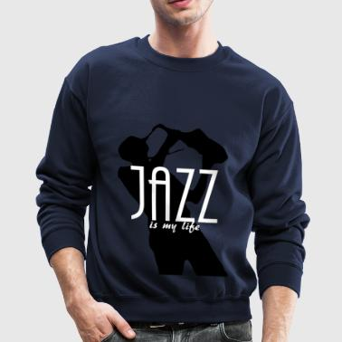 jazz is my life - Crewneck Sweatshirt