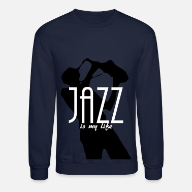 Art jazz is my life - Crewneck Sweatshirt