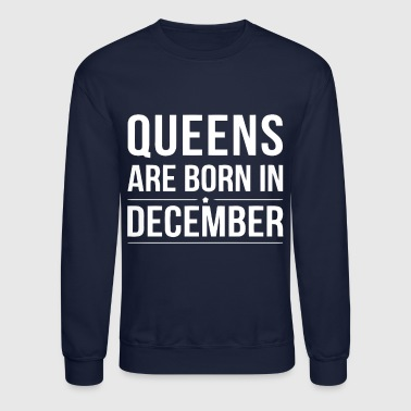 Queens december shirt - Crewneck Sweatshirt