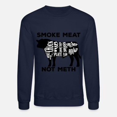 Meat Smoke meat not meth beef edition - Crewneck Sweatshirt