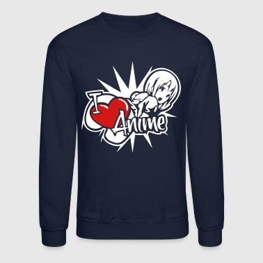 I love anime girls - Crewneck Sweatshirt