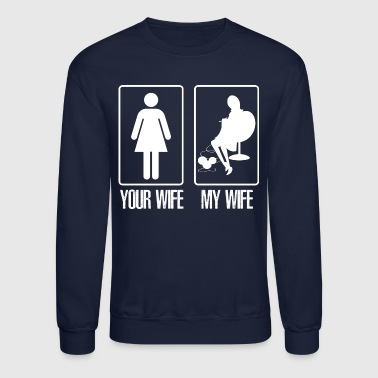 Your wife my wife knitting - Crewneck Sweatshirt