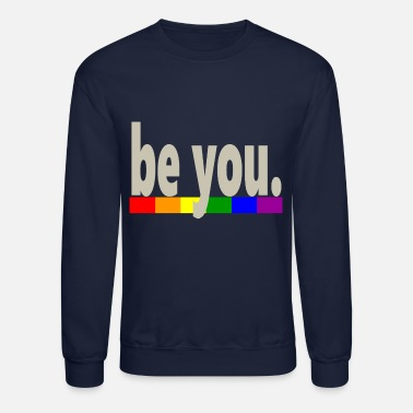 Rainbow Gay Pride Rainbow Flag be you - Crewneck Sweatshirt