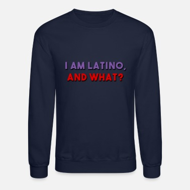Latino I am latino, I love being Latino - Crewneck Sweatshirt