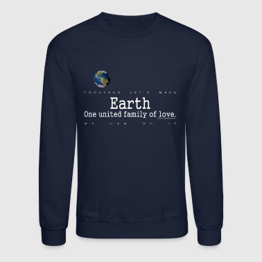 Earth, One United Family Of Love, White - Crewneck Sweatshirt