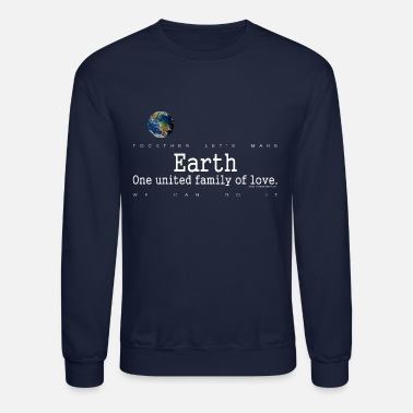 Earth, One United Family Of Love, White - Unisex Crewneck Sweatshirt