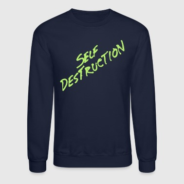 Destruction Self Destruction - Crewneck Sweatshirt