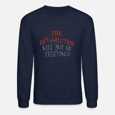 Revolution revolution will not be televised - Crewneck Sweatshirt