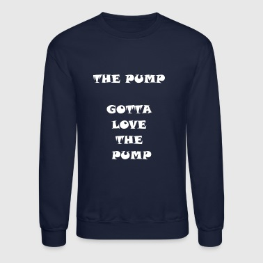 The Pump - Crewneck Sweatshirt