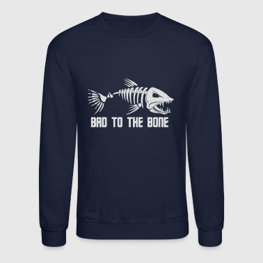 Bad To The Bone Fish - Crewneck Sweatshirt
