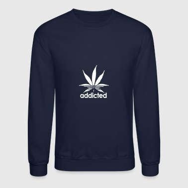 Addicted Addicted - Crewneck Sweatshirt