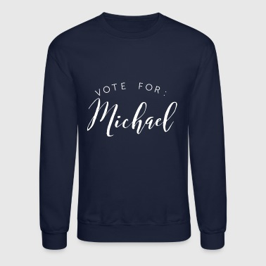 Vote for: Michael - Crewneck Sweatshirt