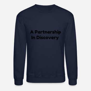 Partnership A Partnership in Discovery - Crewneck Sweatshirt