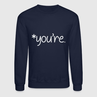 you re Grammar Nazi Grammar Nazi - Crewneck Sweatshirt
