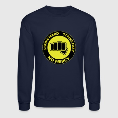Strike Hard Strike Fast - Crewneck Sweatshirt