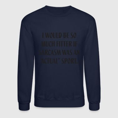 Sports If Sarcasm Was A Sport - Crewneck Sweatshirt