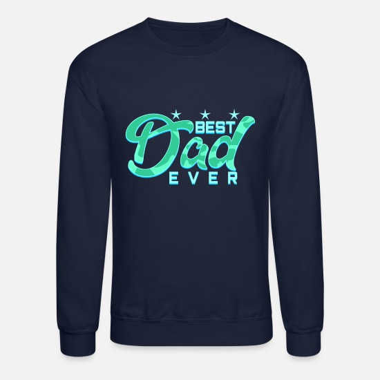 Pa Hoodies & Sweatshirts - Best Dad ever - Unisex Crewneck Sweatshirt navy
