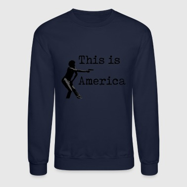 This is America - Crewneck Sweatshirt