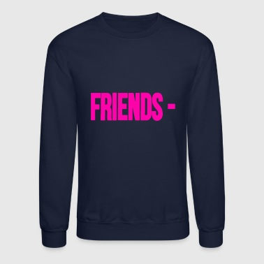 Friends - - Crewneck Sweatshirt