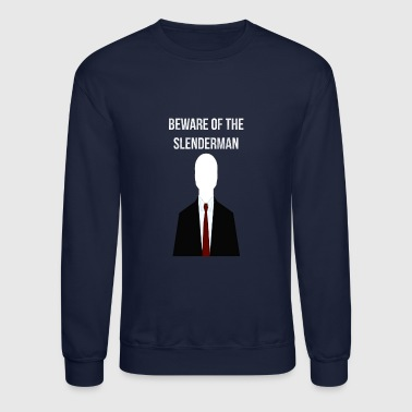 Beware of the Slenderman - Crewneck Sweatshirt