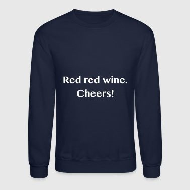 Red Wine red wine - Crewneck Sweatshirt