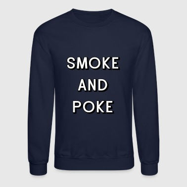 Smoke and Poke - Crewneck Sweatshirt