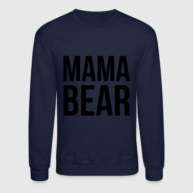 Mothers Day Mama Bear | Mother | Mother's Day - Crewneck Sweatshirt