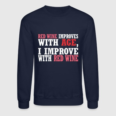 Red Wine Improves With Age Improve With Red Wine - Crewneck Sweatshirt