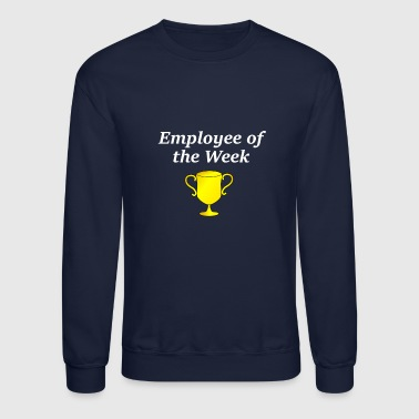 Employee of the week - Crewneck Sweatshirt