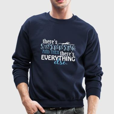 Swimming is Everything - Crewneck Sweatshirt