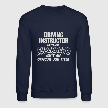 Driving Instructor Superhero - Crewneck Sweatshirt