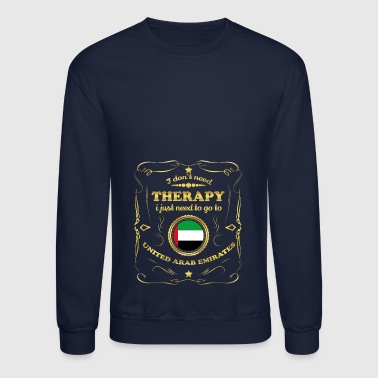 Arabs DON T NEED THERAPIE GO TO UNITED ARAB EMIRATES - Crewneck Sweatshirt
