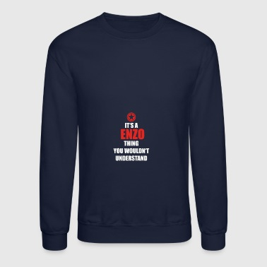 Geschenk it s a thing birthday understand ENZO - Crewneck Sweatshirt