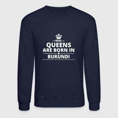 LOVE GESCHENK queens born in BURUNDI - Crewneck Sweatshirt