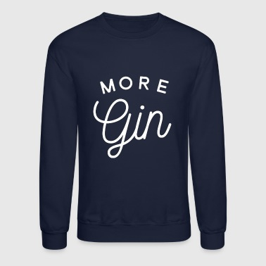 More Gin - Crewneck Sweatshirt