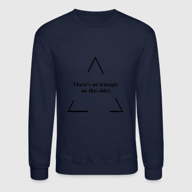 No Triangle - Crewneck Sweatshirt