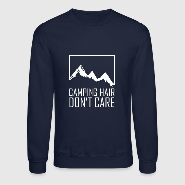 Camping Hair Don't Care - Crewneck Sweatshirt