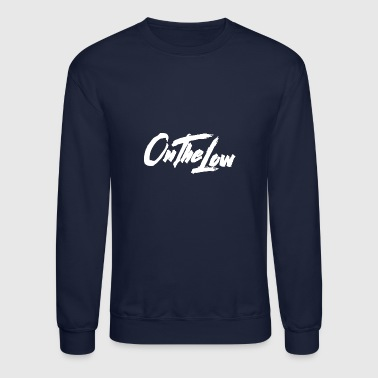Low On The Low - Crewneck Sweatshirt