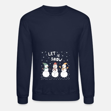 Let It Snow let it snow - Crewneck Sweatshirt