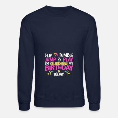 Tumbling Girl Gymnastics Birthday Flip Tumble Jump - Crewneck Sweatshirt