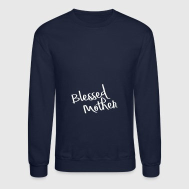 Blessed mother - Mother's Day - Crewneck Sweatshirt